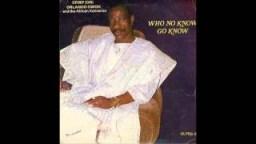 Dr. Orlando Owoh - Who No Know Go Know (Side 1)